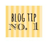 BLOG TIP NO 1