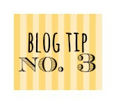 BLOG TIP NO 3