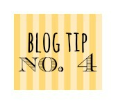 BLOG TIP NO 4