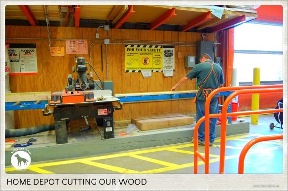 HOME DEPOT CUTTING OUR WOOD
